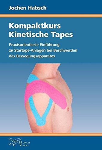 9783942599511: Kompaktkurs Kinetische Tapes: Praxisorientierte Einführung zu Startape-Anlagen bei Beschwerden des Bewegungsapparates
