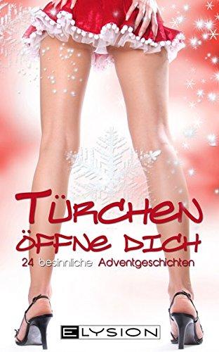 Türchen öffne dich - erotische Weihnachtsgeschichten: erotischer: Schreiner, Jennifer; Parker,