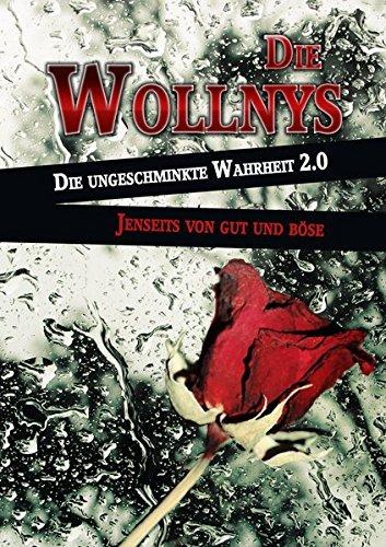 Die Wollnys, Die ungeschminkte Wahrheit 2.0 -: Wollny, Dieter /