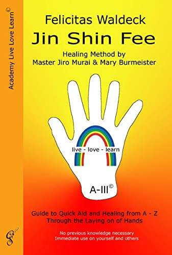 9783942603058: Jin Shin Fee: Healing Method by Master Jiro Murai and Mary Burmeister. Guide to Quick Aid and Healing from A - Z Through the Laying on of Hands