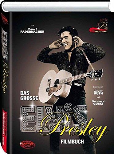 PRESLEY ELVIS > DAS GROSSE ELVIS PRESLEY FILMBUCH: - Helmut Radermacher & Peter Osteried
