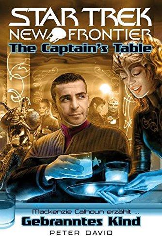 9783942649001: Star Trek - New Frontier. The Captain's Table � Gebranntes Kind