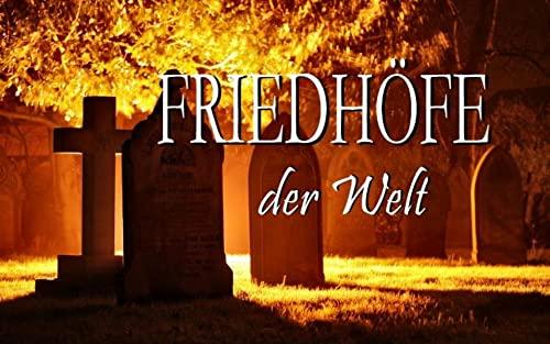 9783942654128: Friedh�fe der Welt - Ein Bildband