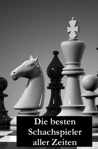 9783942654326: Die besten Schachspieler aller Zeiten