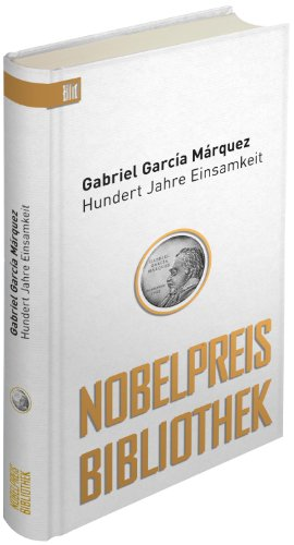 9783942656290: Hundert Jahre Einsamkeit: Bild Nobelpreis Bibliothek