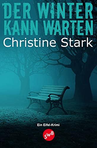 Der Winter kann warten: Stark, Christine Diana