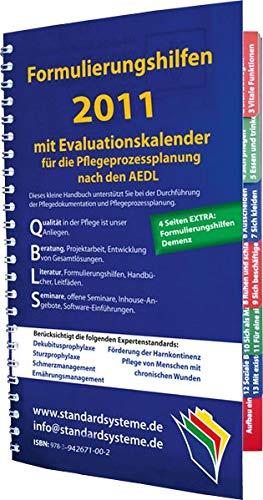 Formulierungshilfen 2011 für die Pflegeprozessplanung nach den AEDL: mit Evaluationskalender 2011