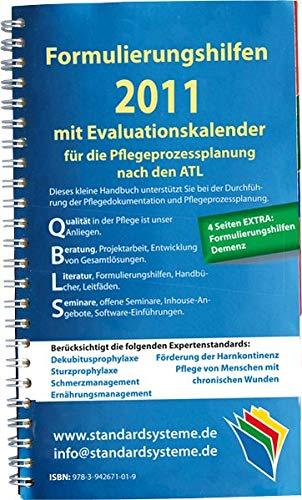 Formulierungshilfen 2011 für die Pflegeprozessplanung nach den ATL: mit Evaluationskalender 2011