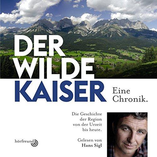9783942684217: Der Wilde Kaiser: Eine Chronik