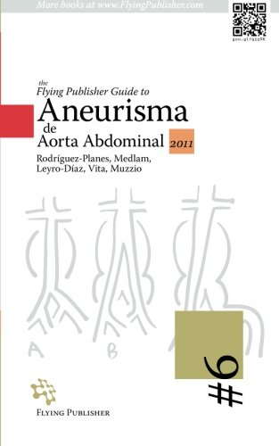 9783942687065: The Flying Publisher Guide to Aneurisma de Aorta Abdominal (Spanish Edition)
