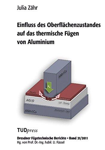 9783942710282: Einfluss des Oberflächenzustandes auf das thermische Fügen von Aluminium