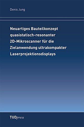 Neuartiges Bauteilkonzept quasistatisch-resonanter 2D-Mikroscanner für die Zielanwendung ...