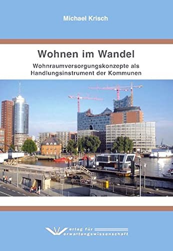 9783942731331: Wohnen im Wandel: Wohnraumversorgungskonzepte als Handlungsinstrument der Kommunen