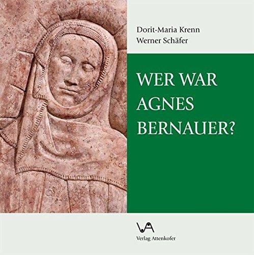 9783942742498: Wer war Agnes Bernauer?