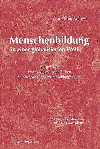 9783942754200: Menschenbildung in einer globalisierten Welt: Perspektiven einer zivilgesellschaftlichen Selbstverwaltung unserer Bildungsräume