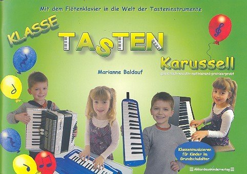 Klasse Tastenkarussell : SchülerheftMelodica: Marianne Baldauf