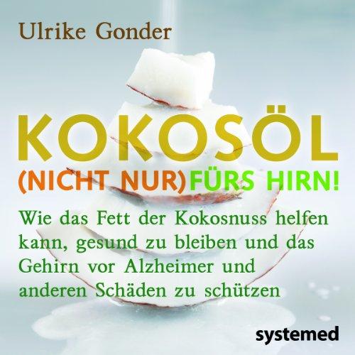 9783942772389: Kokosöl (nicht nur) fürs Hirn!