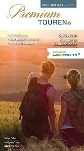 9783942779296: Premium Touren. Ein schöner Tag wandern: PremiumWanderWelten - 9 Regionen, 27 Touren. Die besten Rundwege Deutschlands - Band 1