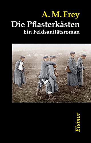 9783942788014: Die Pflasterkästen: Ein Feldsanitätsroman