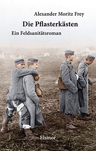 9783942788229: Die Pflasterkästen: Ein Feldsanitätsroman