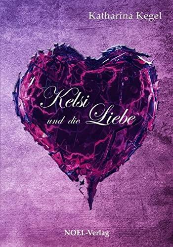 9783942802192: Kelsi und die Liebe
