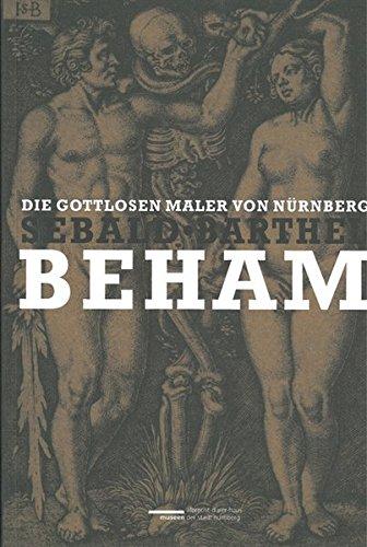 9783942810012: Die gottlosen Maler von Nürnberg: Konvention und Subversion in der Druckgrafik der Beham-Brüder