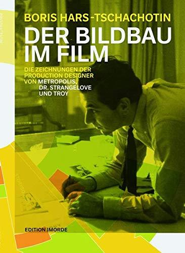 Der Bildbau im Film: Boris Hars-Tschachotin