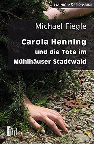 9783942829076: Carola Henning und die Tote im M�hlh�user Stadtwald
