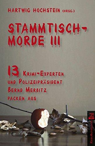 Stammtischmorde III: 13 Krimi-Experten und Polizeipräsident Bernd: David Gray; Frank