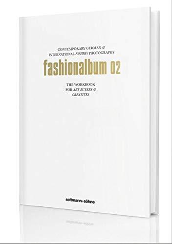 9783942831819: Fashionalbum 02: Contemporary German & International Fashion Photography (Die Alben)