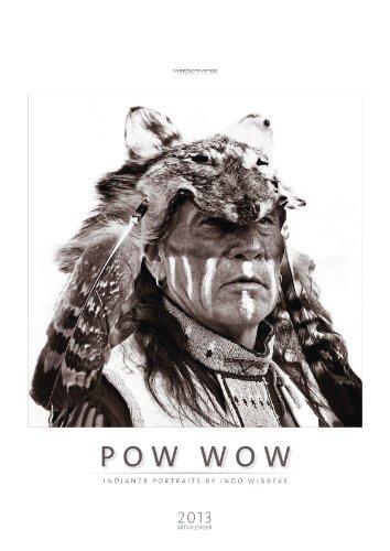 9783942842549: Pow Wow – Indianer Portraits 2013: Mit traditionellen Indianerweisheiten