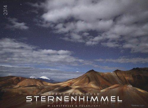 9783942842709: Sternenhimmel 2014 Premiumkalender: Sternenhimmel, Milchstraße & Polarlicht