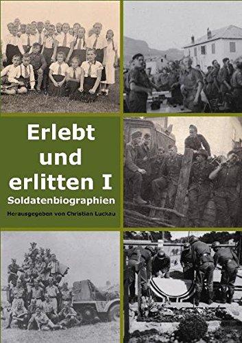 9783942856003: Erlebt und erlitten I: Soldatenbiographien