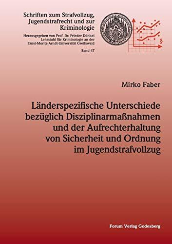 9783942865258: Landerspezifische Unterschiede Bezuglich Disziplinarmassnahmen Und Der Aufrechterhaltung Von Sicherheit Und Ordnung Im Jugendstrafvollzug