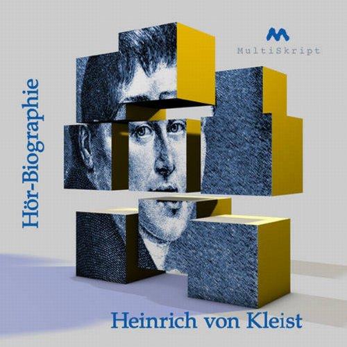 9783942878005: Heinrich von Kleist - Hör-Biographie: Wissen kompakt in 80 Minuten
