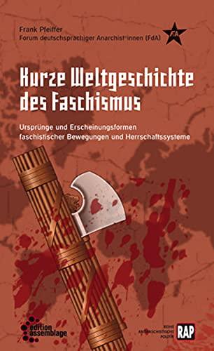 9783942885416: Kurze Weltgeschichte des Faschismus: Ursprünge und Erscheinungsformen faschistischer Bewegungen und Herrschaftssysteme