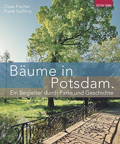 9783942917216: B�ume in Potsdam: Ein Begleiter durch Parks und Geschichte