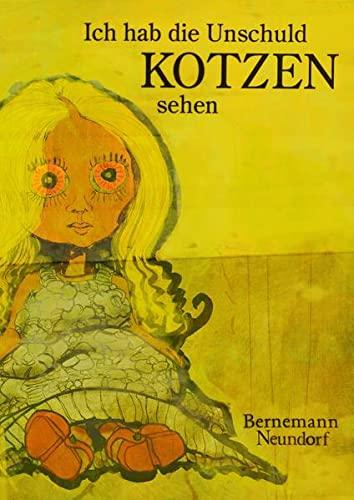 Ich hab die Unschuld kotzen sehen: Bernemann, Dirk /