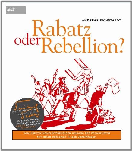 Rabatz oder Rebellion: Vom kreativ-konfliktfreudigen Umgang der: Andreas Eichstaedt