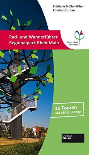 9783942921060: Rad- und Wanderf�hrer Regionalpark RheinMain: 25 Touren auf 600 km L�nge