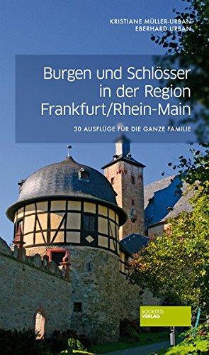9783942921435: Burgen und Schlösser an Rhein und Main - 30 Ausflüge zu den schönsten Burgen und Schlössern