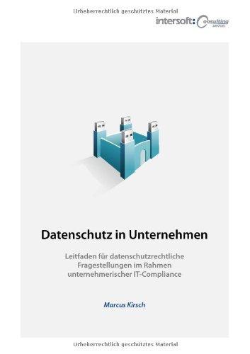 9783942940009: Datenschutz in Unternehmen: Leitfaden f�r datenschutzrechtliche Fragestellungen im Rahmen unternehmerischer IT-Compliance