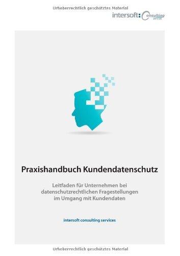 9783942940016: Praxishandbuch Kundendatenschutz: Leitfaden für Unternehmen bei datenschutzrechtlichen Fragestellungen im Umgang mit Kundendaten