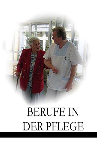 9783943004038: Berufe in der Pflege - Ein Überblick
