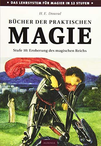 9783943012903: Bücher der praktischen Magie: Stufe 10: Eroberung des magischen Reichs