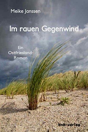 Im rauen Gegenwind : Ein Ostfriesland-Roman - Meike Janssen