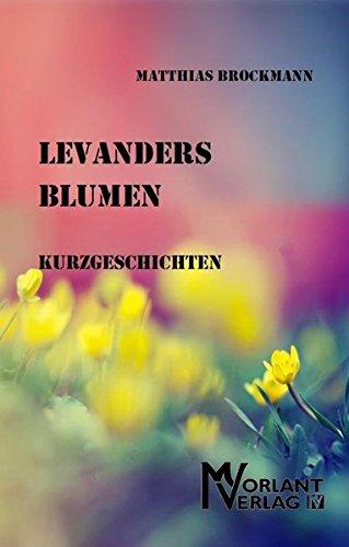 9783943041040: Levanders Blumen: Kurzgeschichten