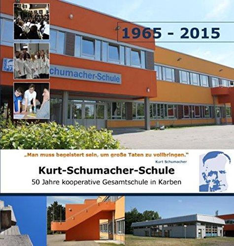 9783943041309: Kurt-Schumacher-Schule: 50 Jahre kooperative Gesamtschule in Karben