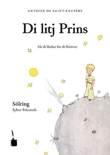 Der kleine Prinz. (Sölring / Sylter Friesisch): Antoine de Saint-Exupéry