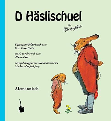 9783943052251: D Häslischuel (Die Häschenschule -- alemannisch): E glungenis Bilderbuech ... übregschmugglet ins Alemannisch vom Markus Manfred Jung